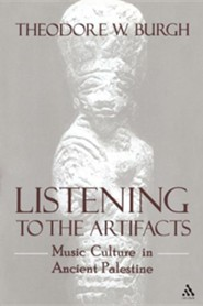 Listening to the Artifacts: Music Culture in Ancient Palestine