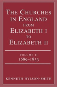 The Churches in England from Elizabeth I to Elizabeth II: Vol. 2 1683-1833