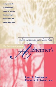 When Someone You Love Has Alzheimer's   -     By: Earl A. Grollman, Kenneth S. Kosik
