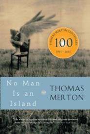 No Man Is an Island  -     By: Thomas Merton