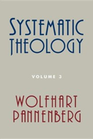 Systematic Theology, Volume 3  -     By: Wolfhart Pannenberg