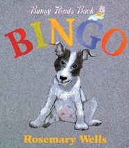 Bingo!  -     By: Rosemary Wells     Illustrated By: Rosemary Wells