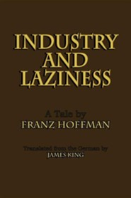 Industry and Laziness  -     By: Franz Hoffman