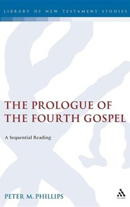 The Prologue of the Fourth Gospel: A Sequential Reading  -     By: Peter M. Phillips