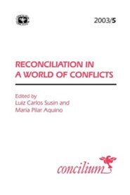 Concilium 2003/5: Reconciliation in a World of Conflicts
