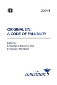Concilium 2004/1 Original Sin: A Code of Fallibility  -     Edited By: Christophe Boureux, Christoph Theobald     By: Christophe Boureux(ED.) & Christoph Theobald(ED.)