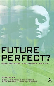 Future Perfect?  -     Edited By: Celia Deane-Drummond, Peter Scott     By: Peter Manley Scott