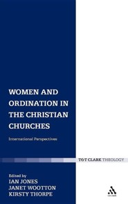 Women and Ordination in the Christian Churches: International Perspectives