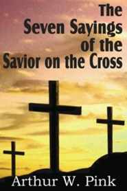 The Seven Sayings of the Savior on the Cross