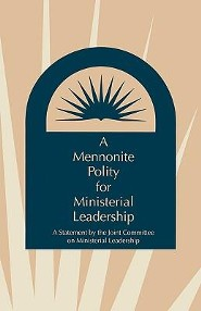 A Mennonite Polity for Ministerial Leadership