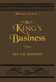 The King's Business; Tabernacle Sermons I