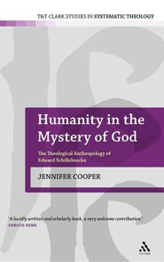 Humanity in the Mystery of God: The Theological Anthropology of Edward Schillebeeckx