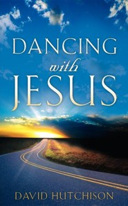 Dancing with Jesus  -     By: David Hutchison