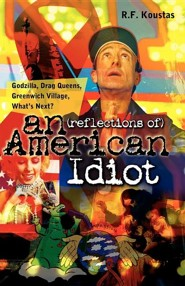 Reflections of an American Idiot  -     By: R.F. Koustas