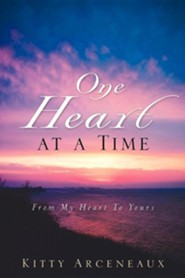 One Heart at a Time  -     By: Kitty Arceneaux