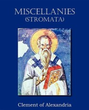 Miscellanies (Stromata)  -     By: Clement of Alexandria