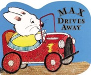 Max Drives Away: A shaped board book  -     By: Rosemary Wells