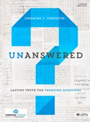 Unanswered - Bible Study Book: Lasting Answers to Trending Questions