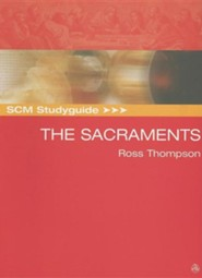 SCM Studyguide: The Sacraments  -     By: Ross Thompson