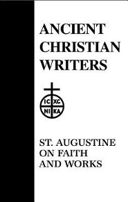 St. Augustine on Faith and Works