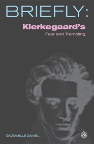 Kierkegaards Fear and Trembling