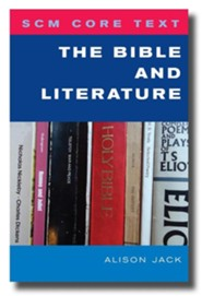 SCM Core Text: The Bible and Literature  -     By: Alison Jack