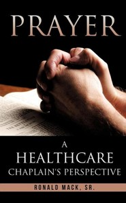 Prayer: A Healthcare Chaplain's Perspective