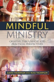 Mindful Ministry  -     By: Judith Thompson