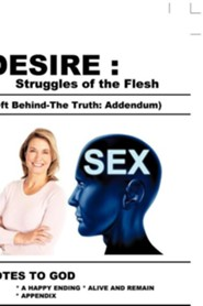 Desire: Struggles of the Flesh (Left Behind-The Truth: Addendum)  -     By: Justin Case