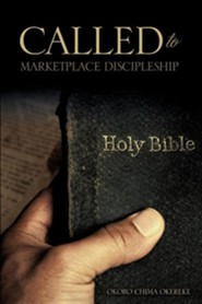 Called to Marketplace Discipleship  -     By: Okoro Chima Okereke