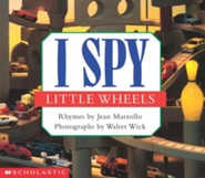 I Spy Little Wheels  -     By: Jean Marzollo, Walter Wick