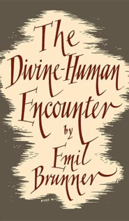 The Divine Human Encounter