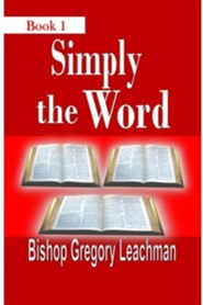 Simply the Word, Book 1: Of Heavenly Nuggets  -     By: Gregory Leachman