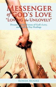 Messenger of God's Love Loving the Unlovely  -     By: Ronda Moore