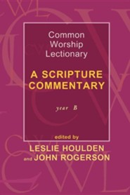 Common Worship Lectionary - A Scripture Commentary Year B