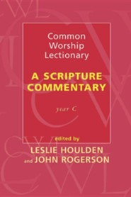 Common Worship Lectionary - A Scripture Commentary Year C