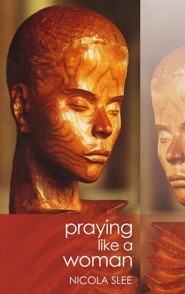 Praying Like a Woman  -     By: Nicola Slee
