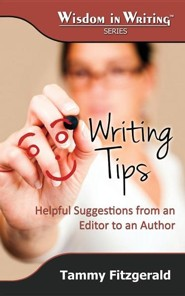 Writing Tips: Helpful Suggestions from an Editor to an Author (Wisdom in Writing Series)