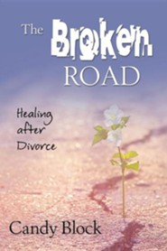 The Broken Road: Healing After Divorce