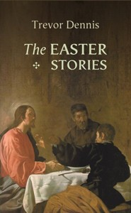 The Easter Stories  -     By: Trevor Dennis