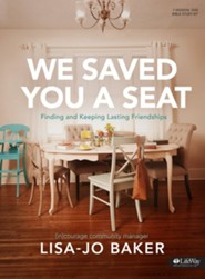 We Saved You a Seat, DVD Leader Kit: Finding and Keeping Lasting Friendships