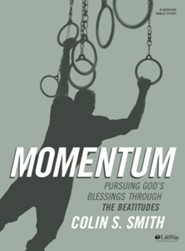 Momentum, Bible Study Book: Pursuing God's Blessings Through The Beatitudes