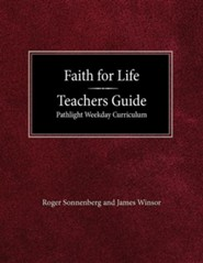 Faith for Life High School Teachers Guide - Pathlight Weeday Curriculum