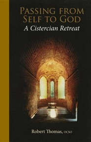 Passing from Self to God: A Cistercian Retreat