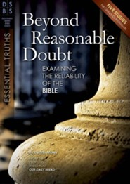 Beyond Reasonable Doubt: Examining the Reliability of the Bible, 5 Studies from Our Daily Bread