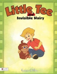 Little Tee and Invisible Hairy  -     By: Frances G. Dillow