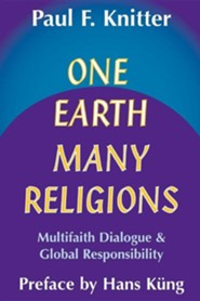 One Earth Many Religions: Multifaith Dialogue & Global Responsibilities  -     By: Paul Knitter