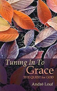 Tuning in to Grace: The Quest for God
