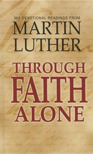 Through Faith Alone  -     By: Martin Luther