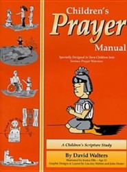 Childrens Prayer Manual: A Children's Scripture Study  -     By: David Walters